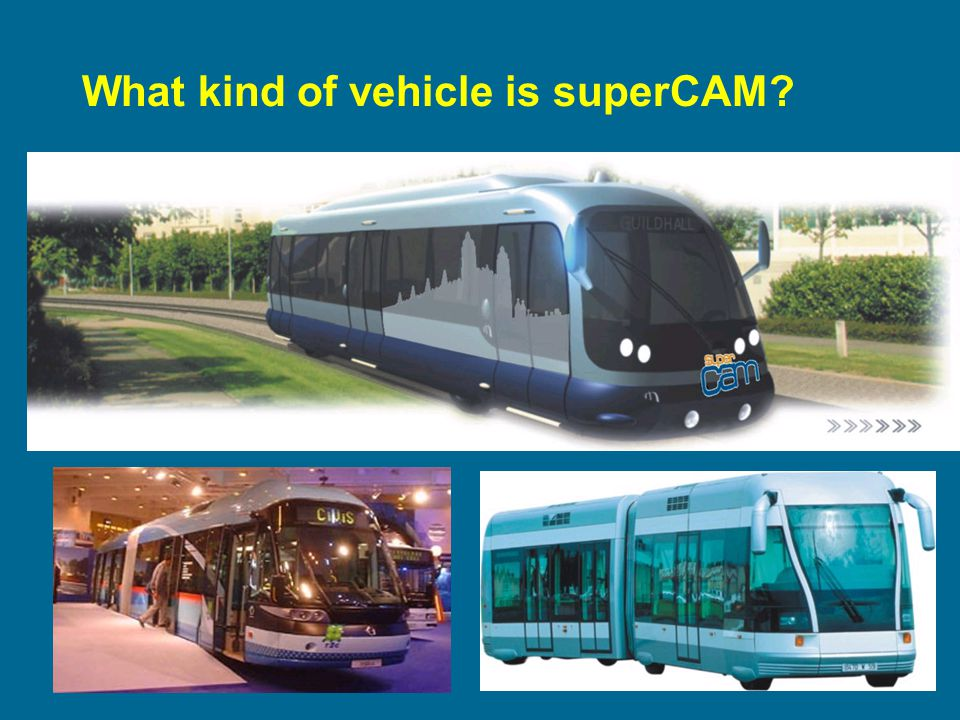 What kind of vehicle is superCAM