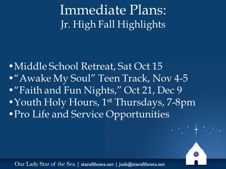 Immediate Plans: Jr.