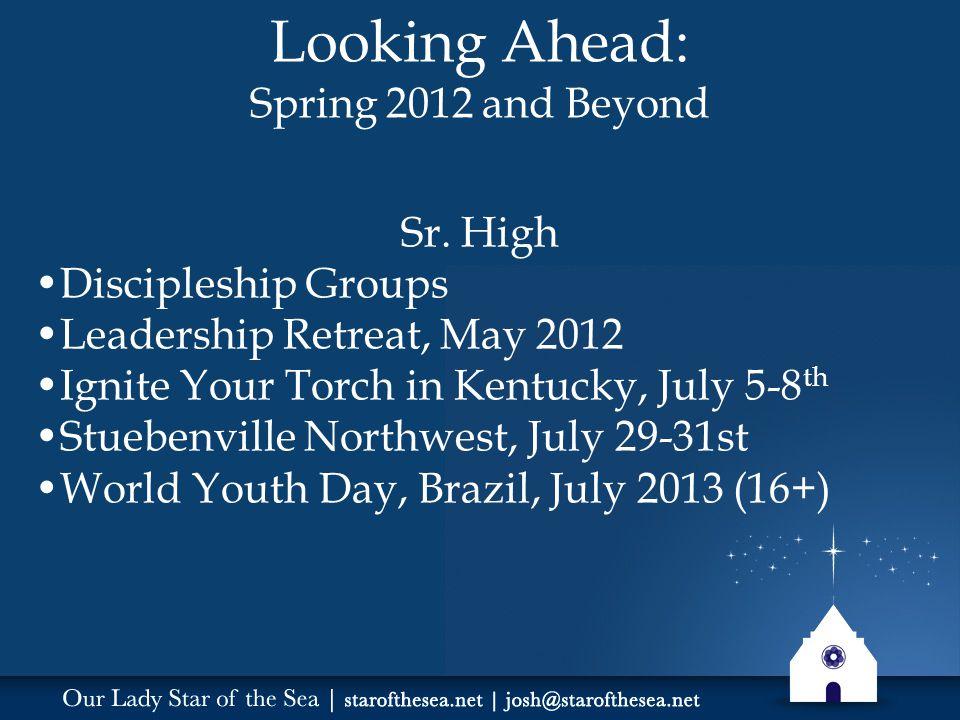 Looking Ahead: Spring 2012 and Beyond Sr.