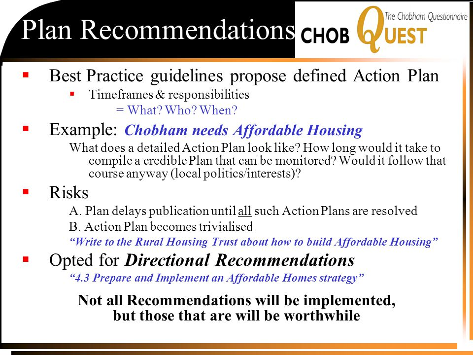 Plan Recommendations  Best Practice guidelines propose defined Action Plan  Timeframes & responsibilities = What.