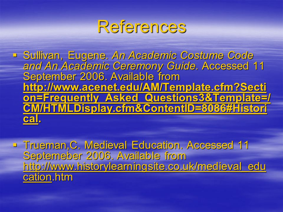 References  Medieval-Life.net. (2000). Medieval education.