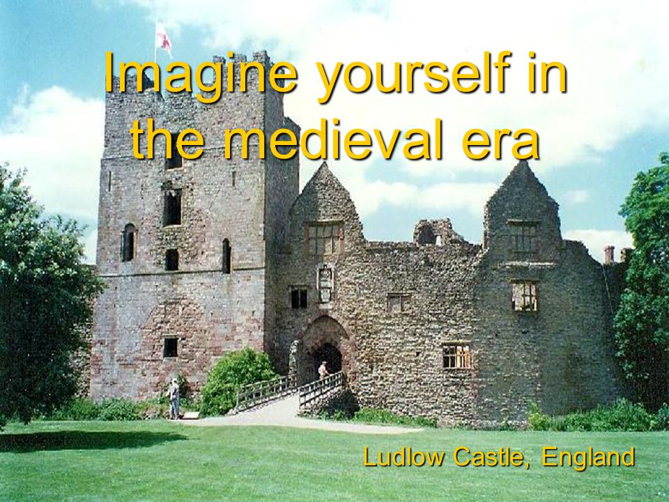 Imagine yourself in the medieval era Ludlow Castle, England