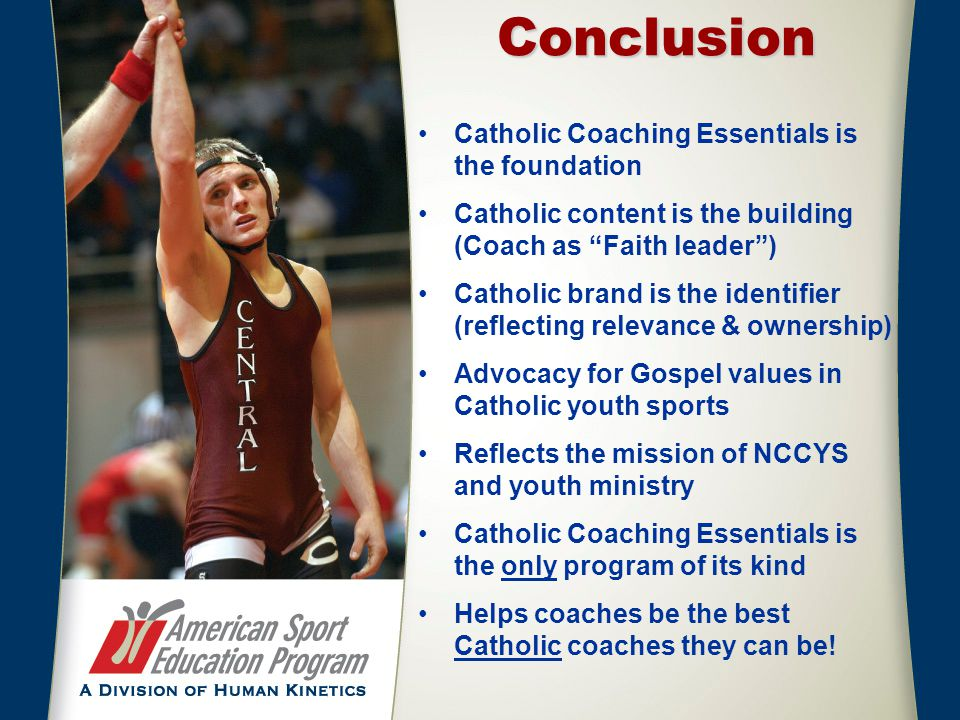 "Conclusion Catholic Coaching Essentials is the foundation Catholic content is the building (Coach as ""Faith leader"") Catholic brand is the identifier"