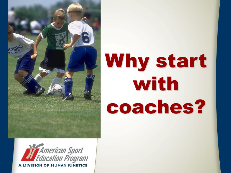 Why start with coaches?
