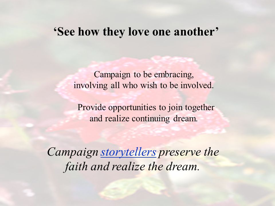 Campaign to be embracing, involving all who wish to be involved.