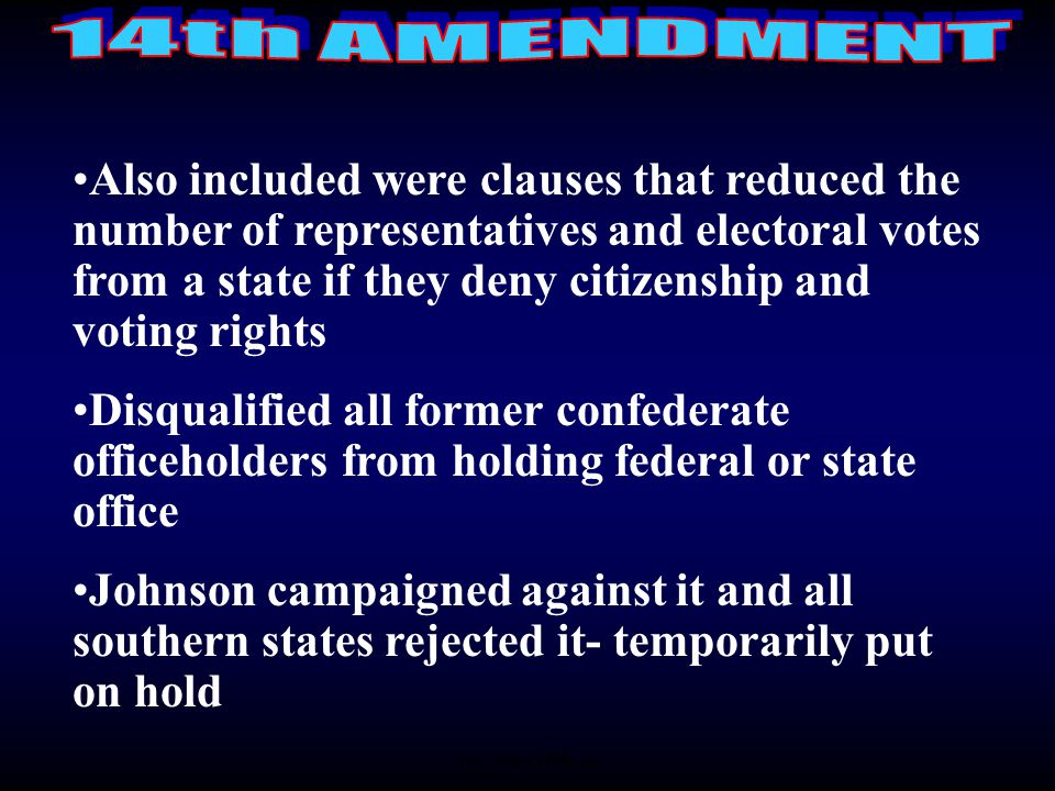 Also included were clauses that reduced the number of representatives and electoral votes from a state if they deny citizenship and voting rights Disq