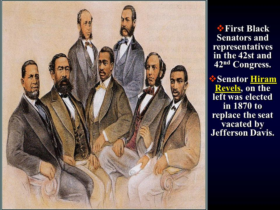Black Congressmen  First Black Senators and representatives in the 42st and 42 nd Congress.