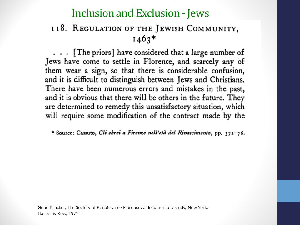 Inclusion and Exclusion - Jews Gene Brucker, The Society of Renaissance Florence: a documentary study, New York, Harper & Row, 1971