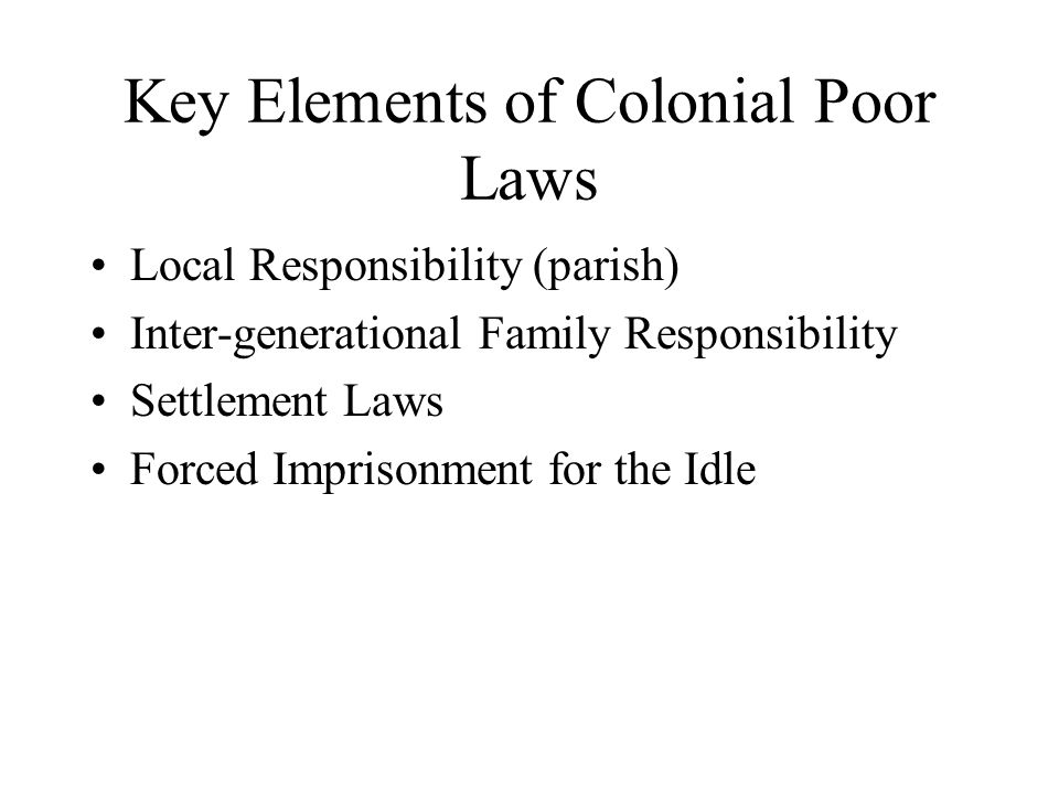came from English Poor Laws built on Puritan Ideology use Public-Private Partnership