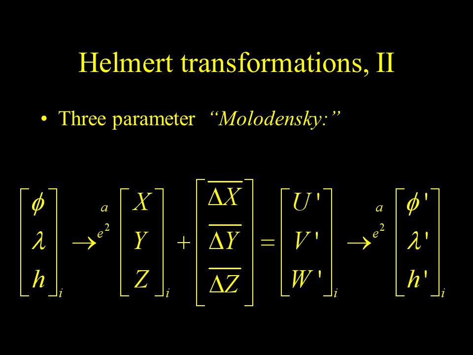 "Helmert transformations, II Three parameter ""Molodensky:"""