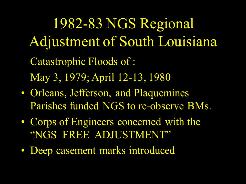 1982-83 NGS Regional Adjustment of South Louisiana Catastrophic Floods of : May 3, 1979; April 12-13, 1980 Orleans, Jefferson, and Plaquemines Parishe
