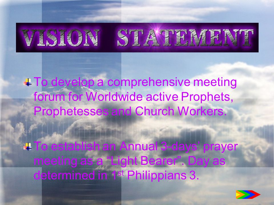 To develop a comprehensive meeting forum for Worldwide active Prophets, Prophetesses and Church Workers.
