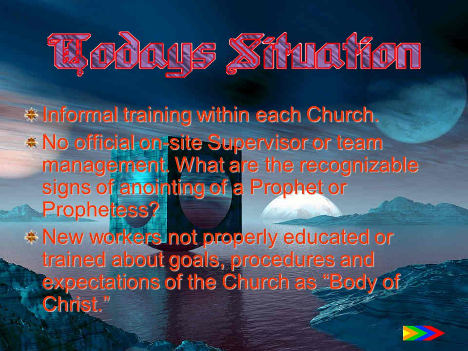Informal training within each Church. No official on-site Supervisor or team management.
