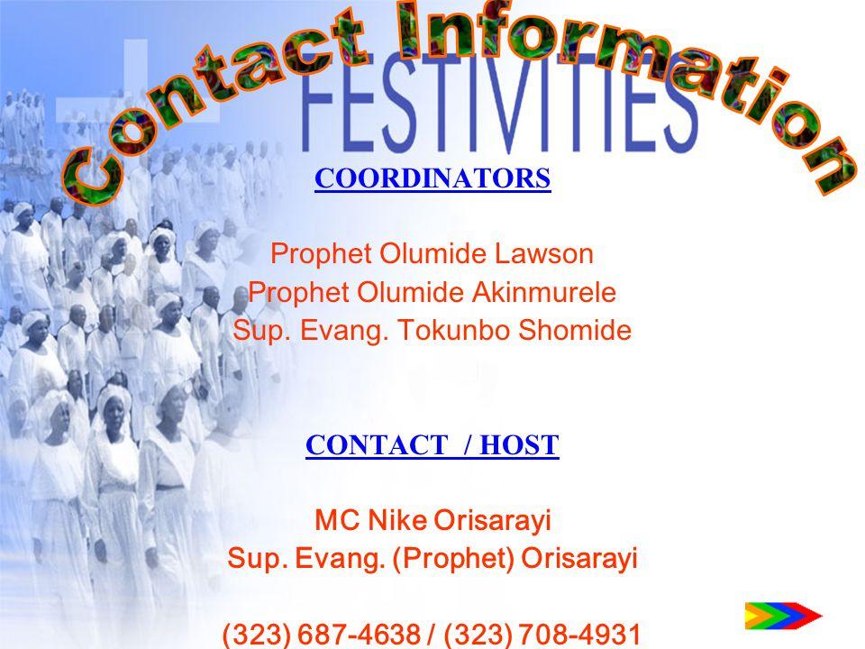 COORDINATORS Prophet Olumide Lawson Prophet Olumide Akinmurele Sup.