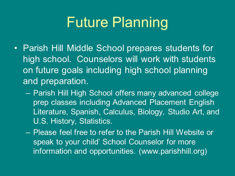 Future Planning Parish Hill Middle School prepares students for high school.