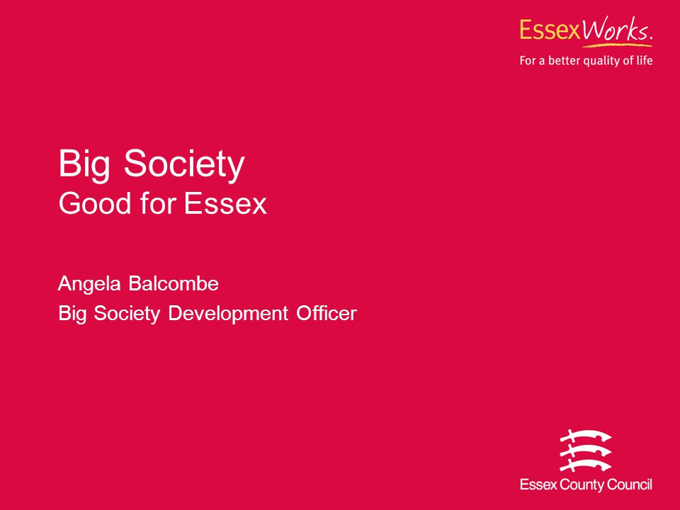 Angela Balcombe Big Society Development Officer Big Society Good for Essex