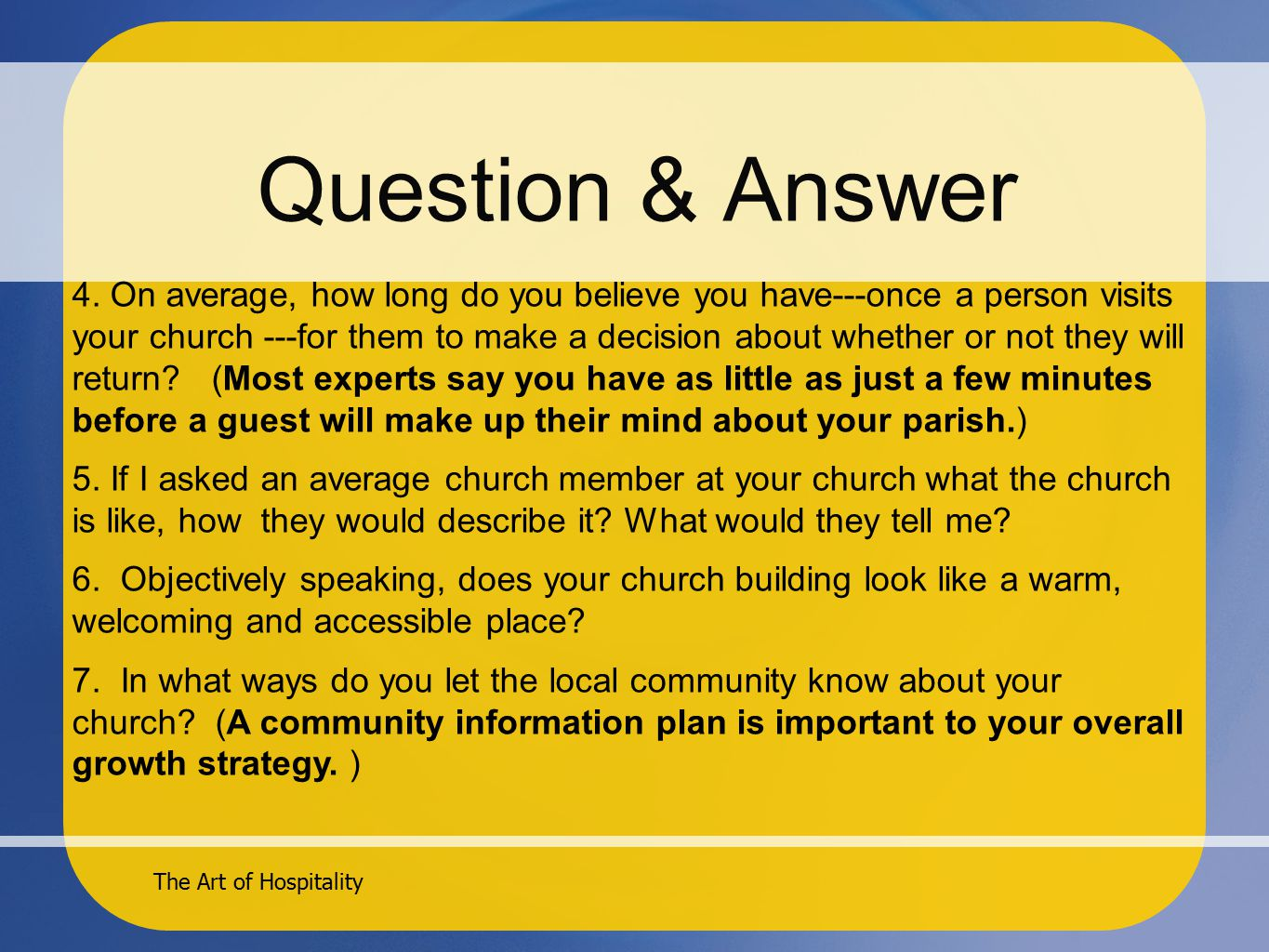 The Art of Hospitality Question & Answer 4.