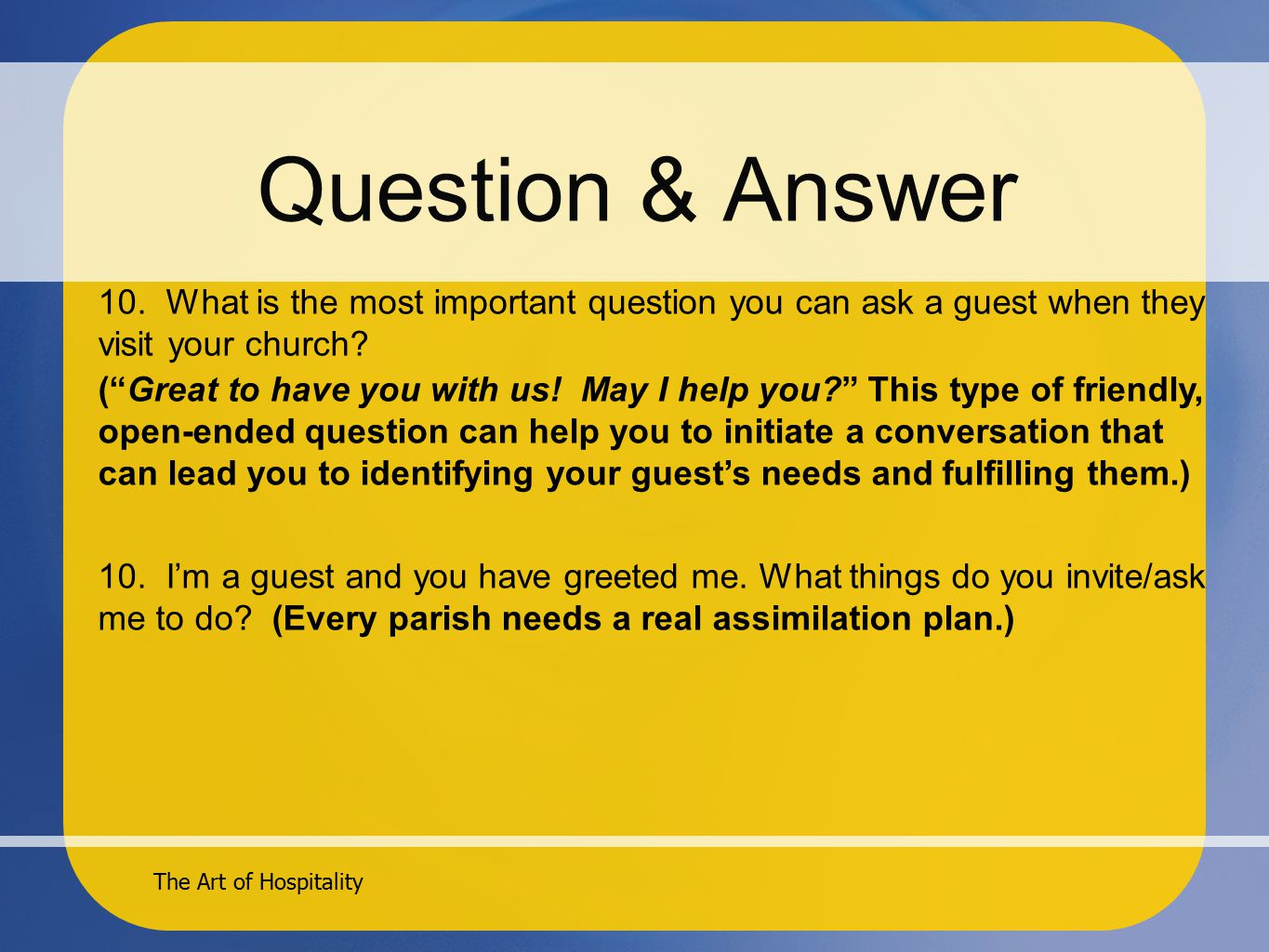 The Art of Hospitality Question & Answer 10.