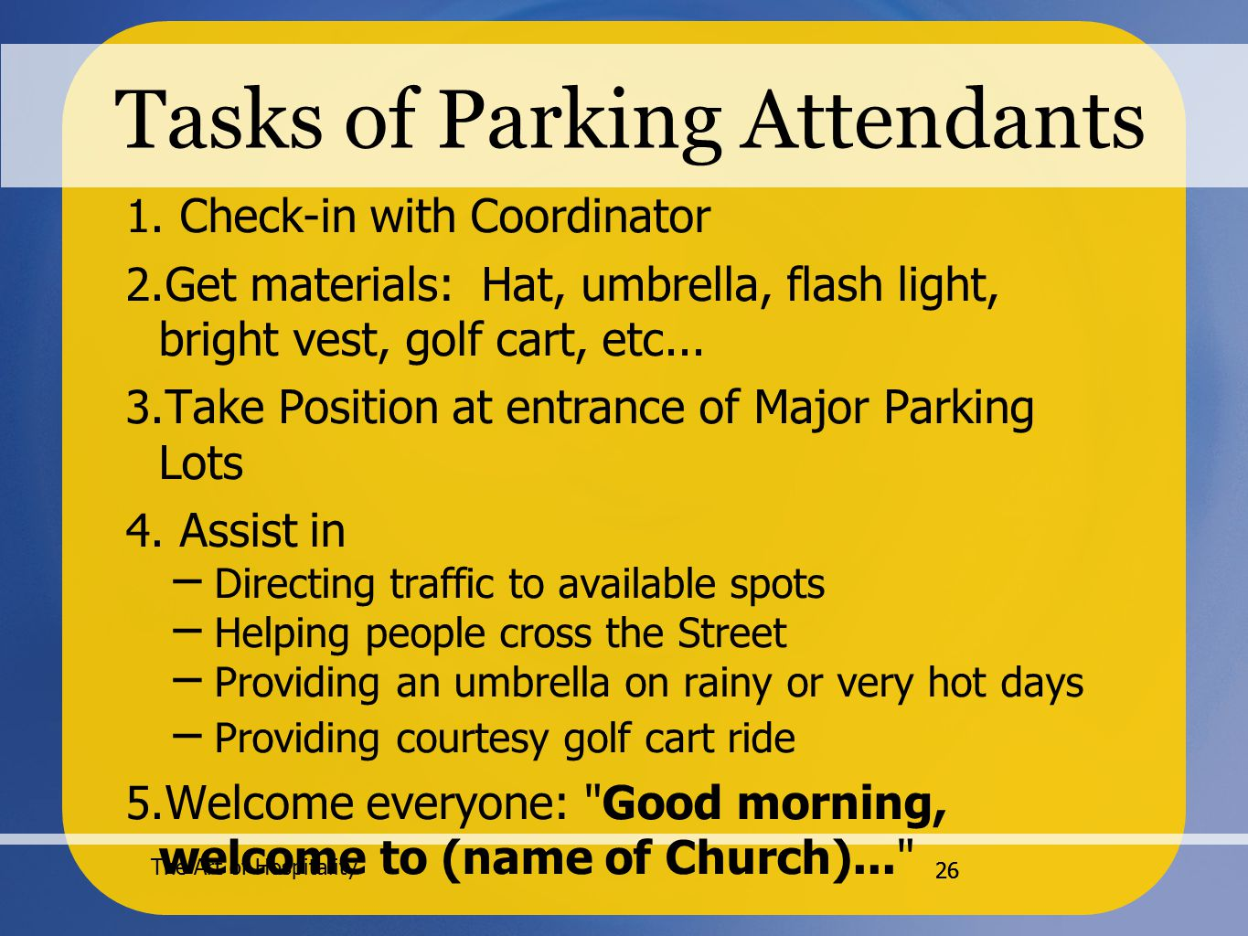 The Art of Hospitality 26 Tasks of Parking Attendants 1.