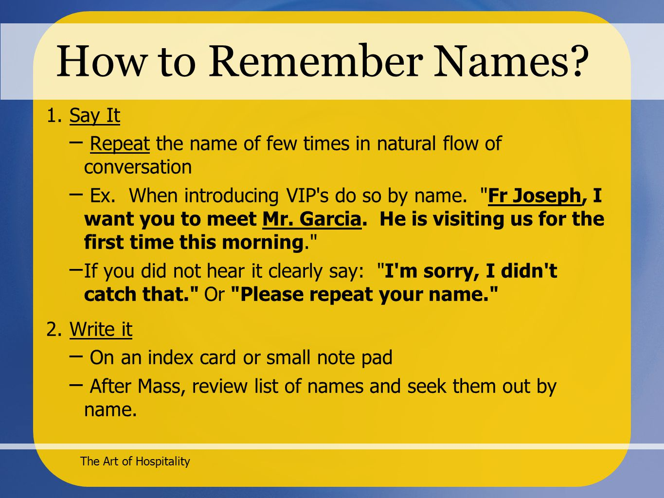 The Art of Hospitality How to Remember Names. 1.
