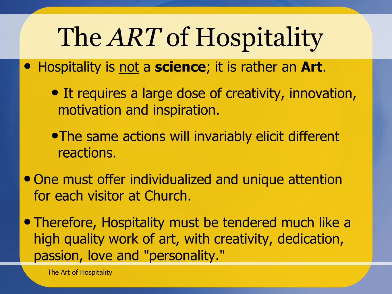 The Art of Hospitality Question & Answer 1.Is your church easy to find.