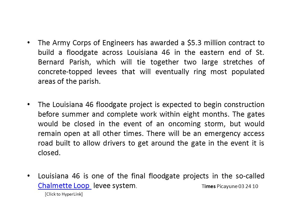 The Army Corps of Engineers has awarded a $5.3 million contract to build a floodgate across Louisiana 46 in the eastern end of St. Bernard Parish, whi