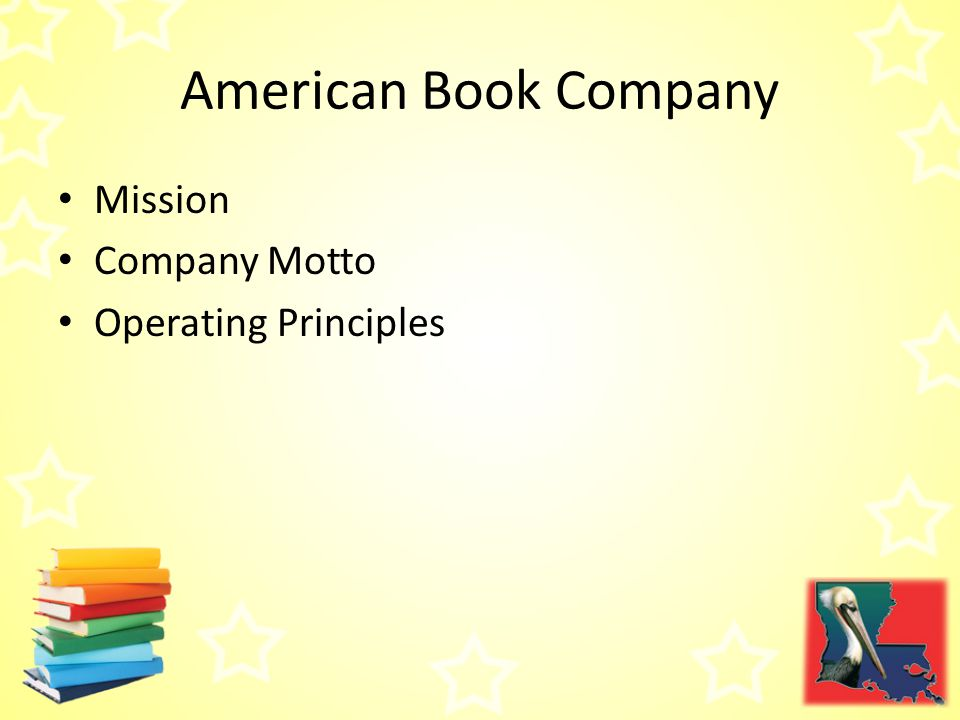 American Book Company Mission Company Motto Operating Principles