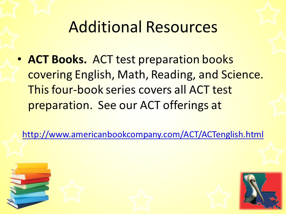 Additional Resources ACT Books.