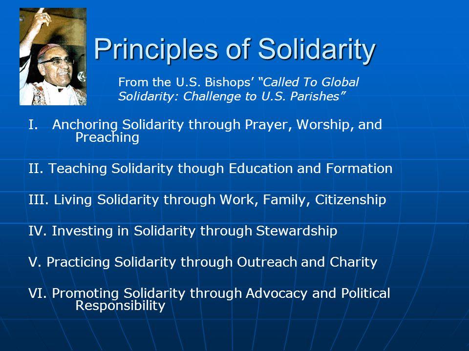 Principles of Solidarity I. Anchoring Solidarity through Prayer, Worship, and Preaching II. Teaching Solidarity though Education and Formation III. Li