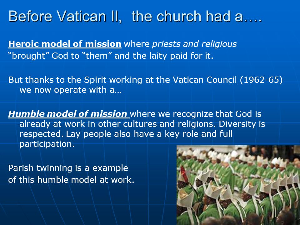 """Before Vatican II, the church had a…. Heroic model of mission where priests and religious """"brought"""" God to """"them"""" and the laity paid for it. But thank"""