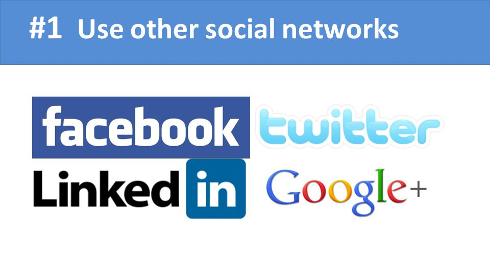 #1 Use other social networks