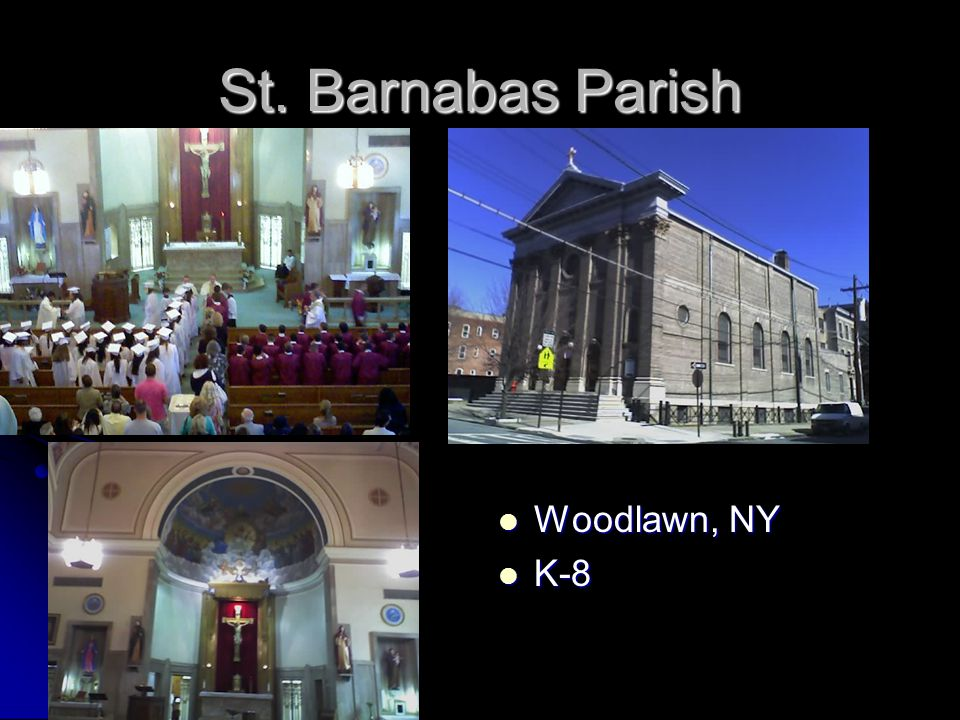 St. Barnabas Parish Woodlawn, NY Woodlawn, NY K-8 K-8