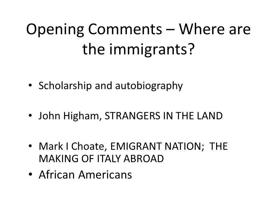 Opening Comments – Where are the immigrants.
