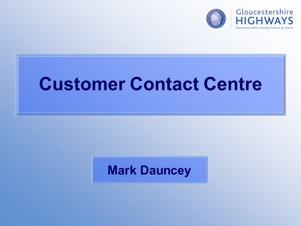 Customer Contact Centre Mark Dauncey