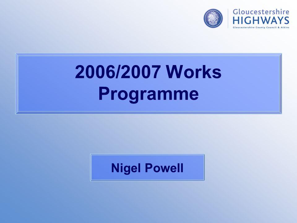 2006/2007 Works Programme Nigel Powell
