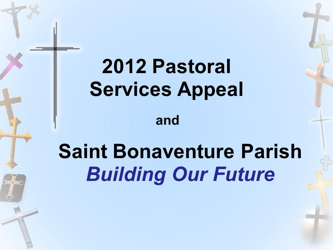 Saint Bonaventure Parish Building Our Future and 2012 Pastoral Services Appeal