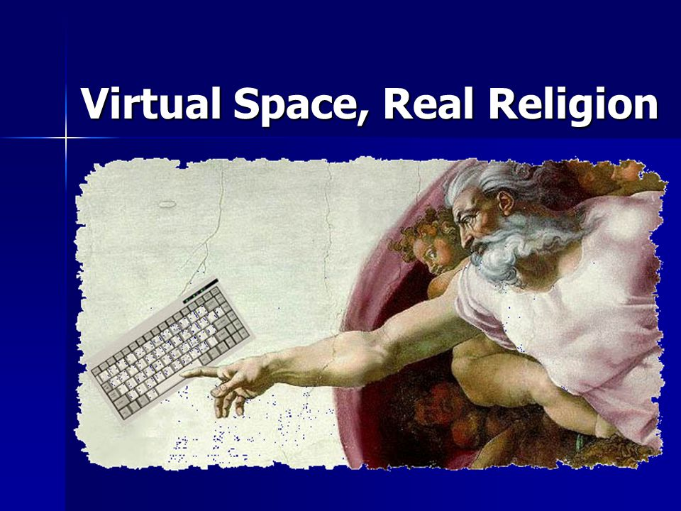 Virtual Space, Real Religion
