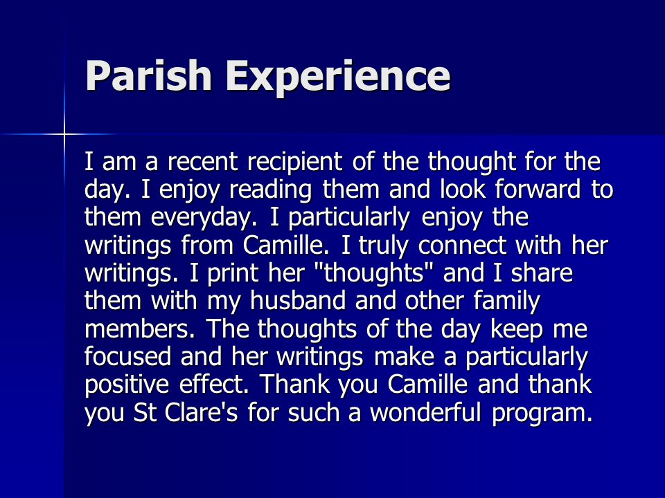 Parish Experience I am a recent recipient of the thought for the day.