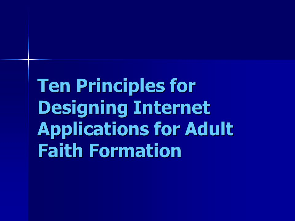 Ten Principles for Designing Internet Applications for Adult Faith Formation