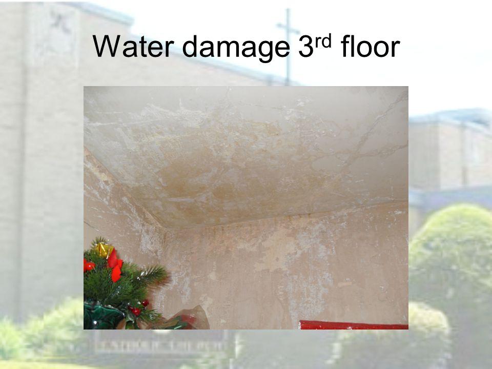 Water damage 3 rd floor