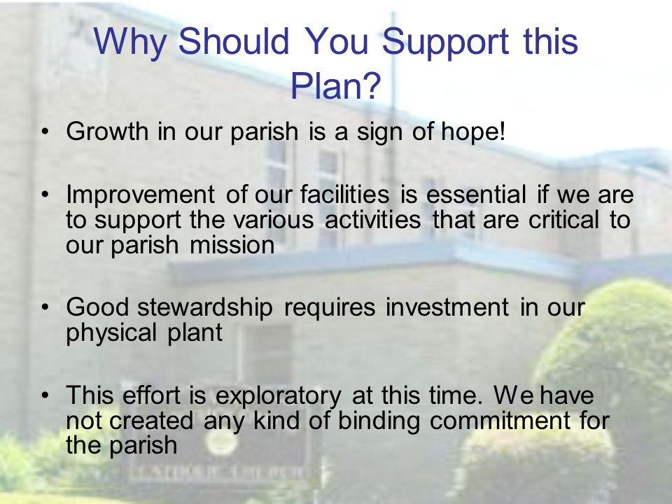 Why Should You Support this Plan. Growth in our parish is a sign of hope.
