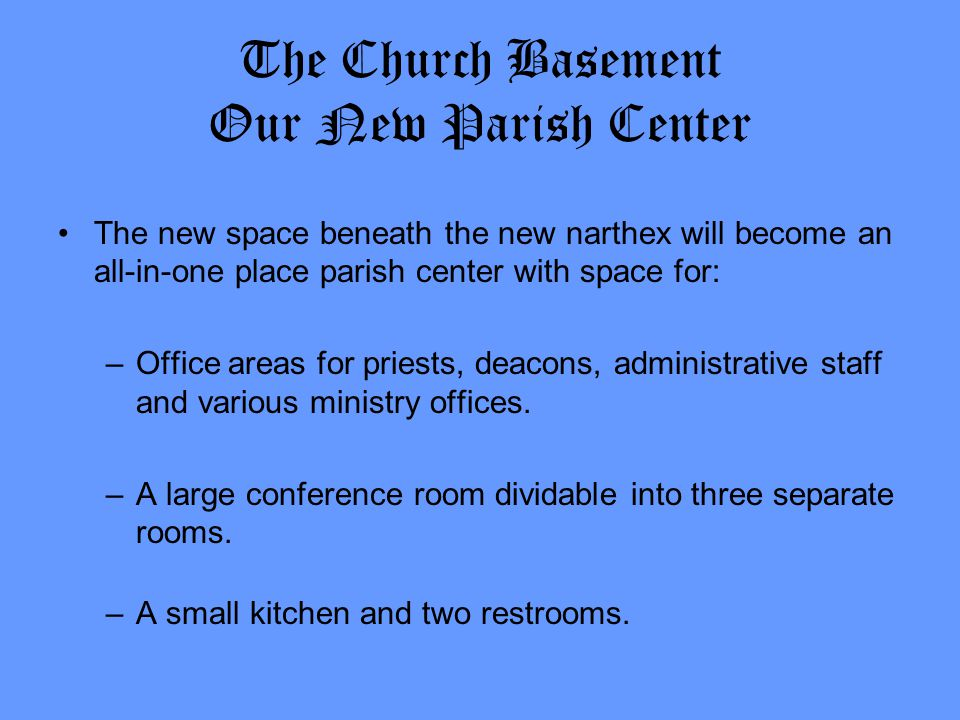 PARKING We have limited parking and even the property the parish purchased in 2002 is not enough; we need more space.