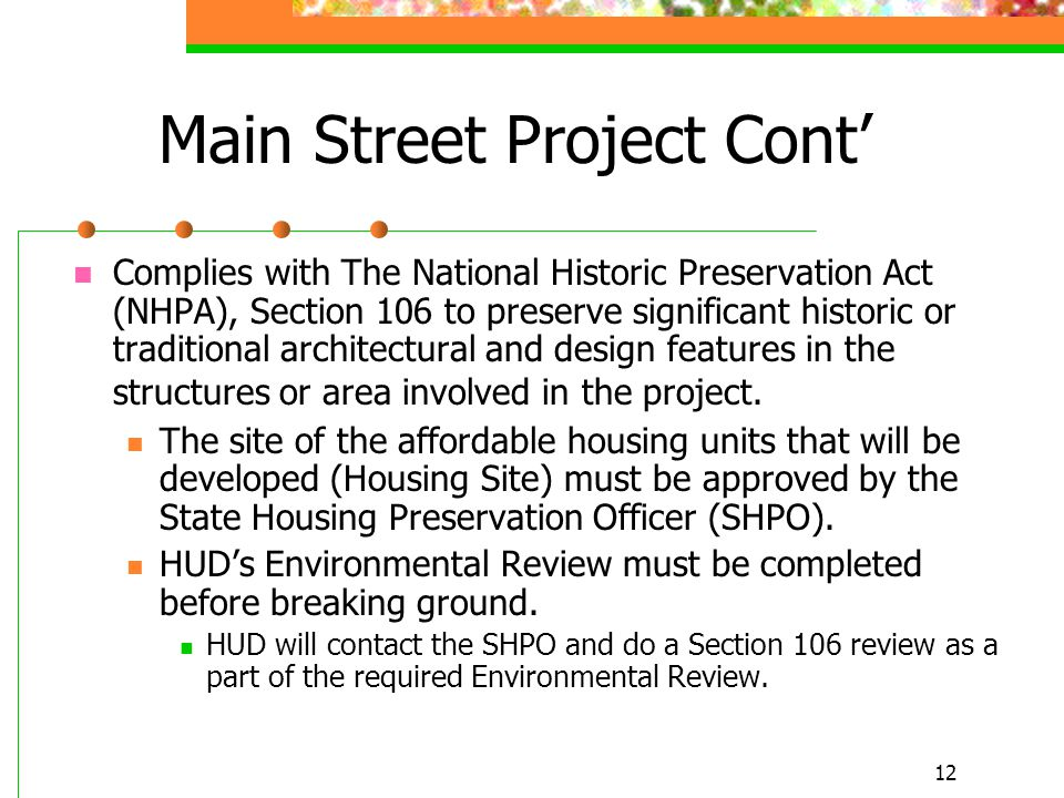 12 Main Street Project Cont' Complies with The National Historic Preservation Act (NHPA), Section 106 to preserve significant historic or traditional