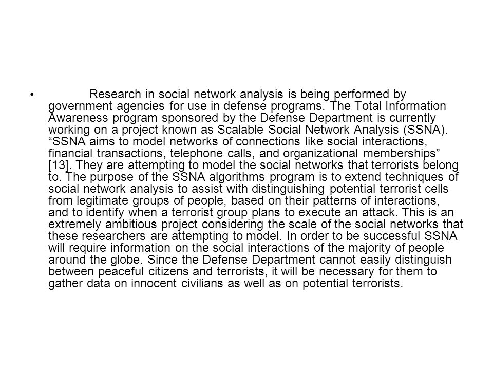 Research in social network analysis is being performed by government agencies for use in defense programs.