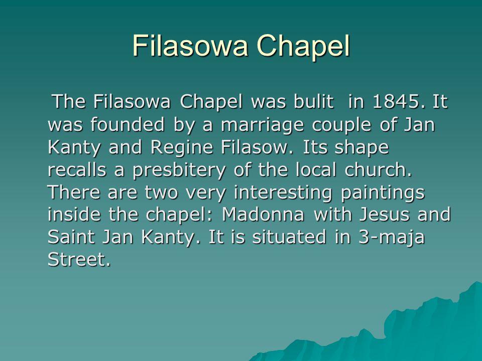 Filasowa Chapel The Filasowa Chapel was bulit in 1845.