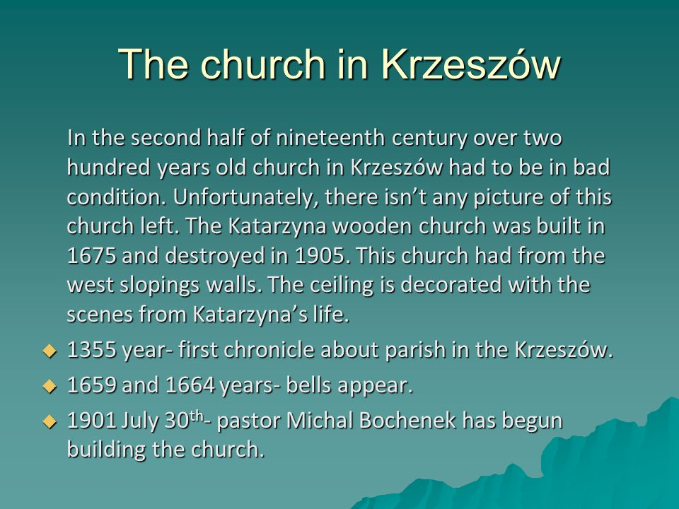 The church in Krzeszów In the second half of nineteenth century over two hundred years old church in Krzeszów had to be in bad condition. Unfortunatel