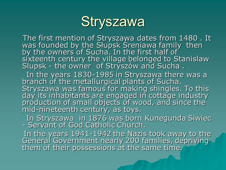 Stryszawa The first mention of Stryszawa dates from 1480.
