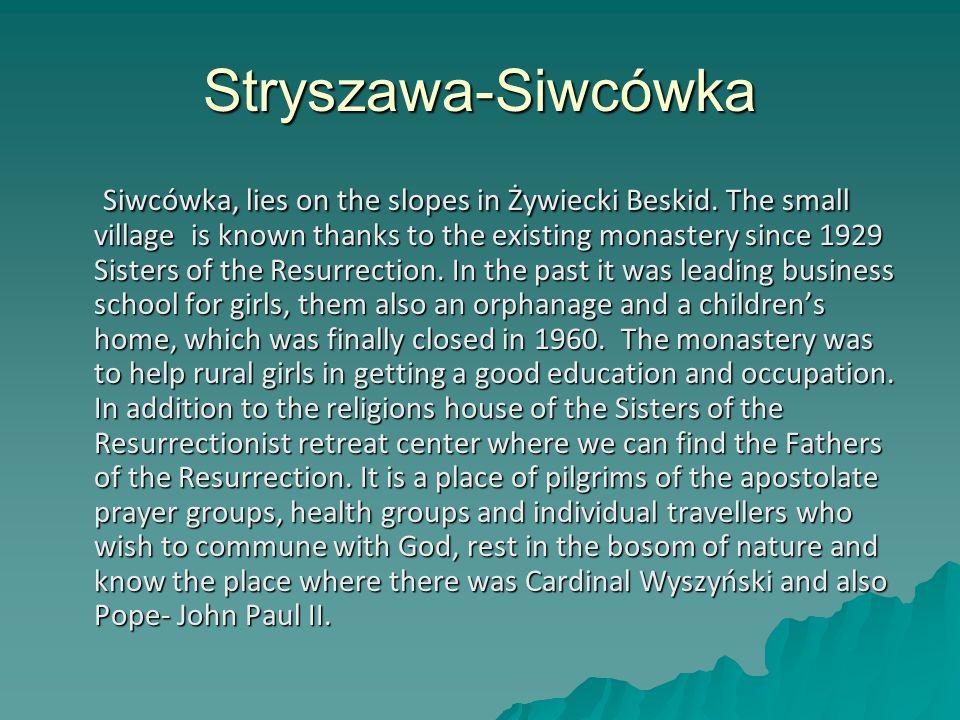 Stryszawa-Siwcówka Siwcówka, lies on the slopes in Żywiecki Beskid.