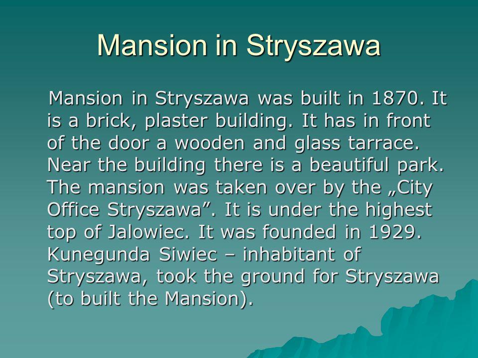 Mansion in Stryszawa Mansion in Stryszawa was built in 1870.