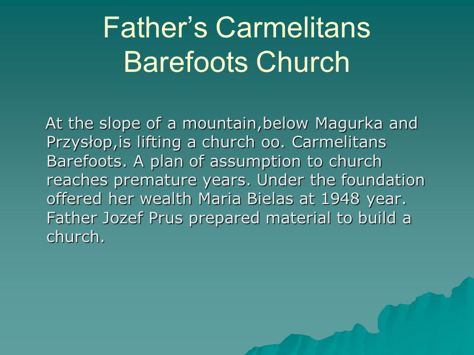 Father's Carmelitans Barefoots Church At the slope of a mountain,below Magurka and Przysłop,is lifting a church oo.